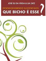 Desenvolvimento Sustentável - Que Bicho é esse?